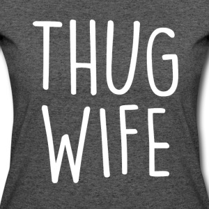 Thug Wife White Text T-Shirts - Women's 50/50 T-Shirt