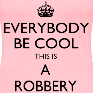 This is a robbery - Women's Premium T-Shirt