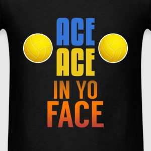 Volleyball - Ace ace in yo face  - Men's T-Shirt