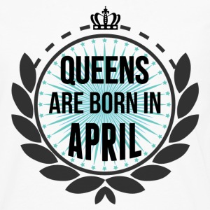 Queens Are Born In April Long Sleeve Shirts - Men's Premium Long Sleeve T-Shirt