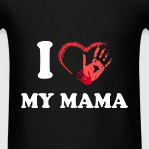 Parents - I Love my Mama - Men's T-Shirt