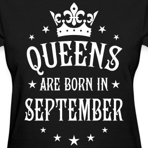 Queens are born in September Crown Stars sexy Woma - Women's T-Shirt