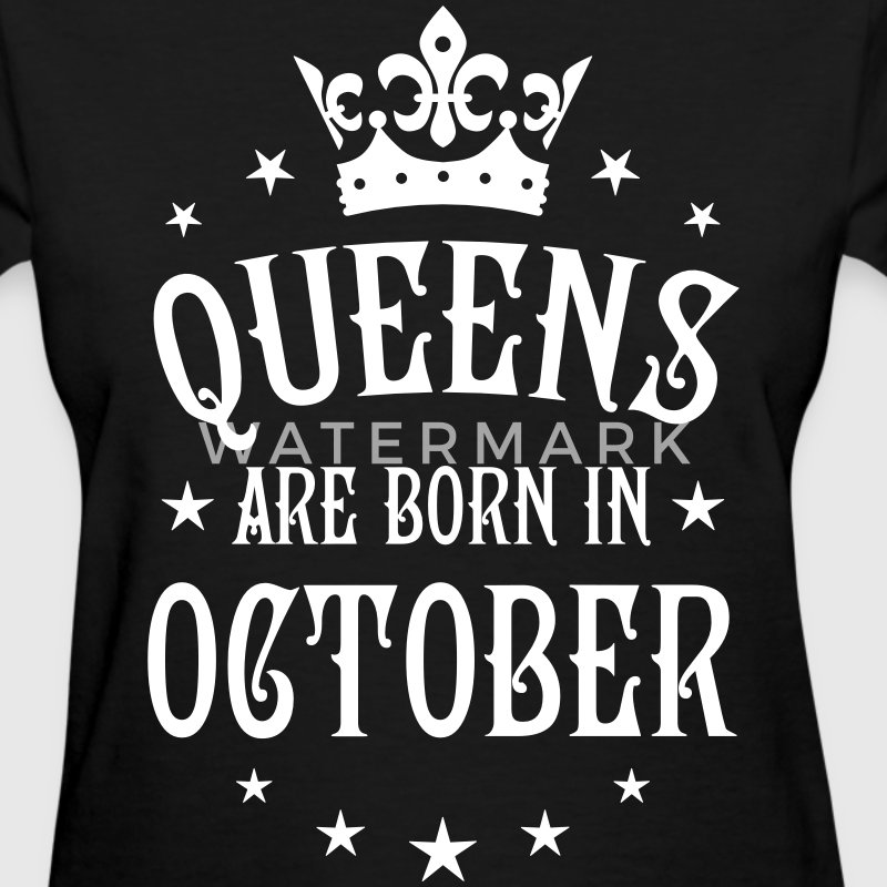 Queens are born in October Crown Stars sexy Woman  - Women's T-Shirt