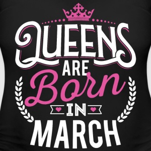 Born Birthday Bday Queens March T-Shirts - Women's Maternity T-Shirt