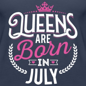 Born Birthday Bday Queens July Tanks - Women's Premium Tank Top