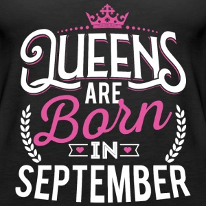 Born Birthday Bday Queens September Tanks - Women's Premium Tank Top