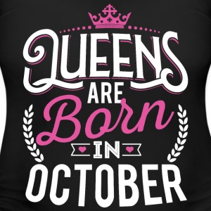 Born Birthday Bday Queens October T-Shirts - Women's Maternity T-Shirt