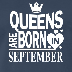 Queens September Gift Birthday - Men's Premium T-Shirt