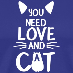 Sweet Cat shirt - You need love and a Cat - Men's Premium T-Shirt
