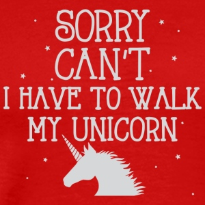 Sorry I can't I have to walk my unicorn - Men's Premium T-Shirt