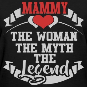 MAMMY THE WOMAN THE MYTH THE LEGEND, MAMMY, LEGEND - Women's T-Shirt