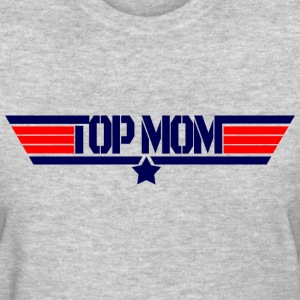 Top mom T-Shirts - Women's T-Shirt