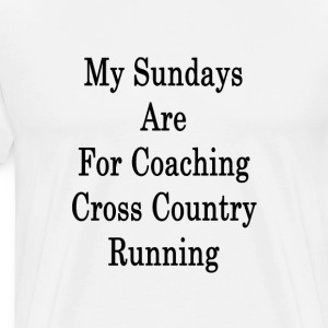 my_sundays_are_for_coachig_cross_country T-Shirts - Men's Premium T-Shirt