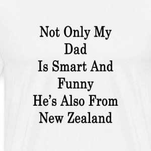 not_only_my_dad_is_smart_and_funny_hes_a T-Shirts - Men's Premium T-Shirt