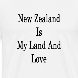 new_zealand_is_my_land_and_love_ T-Shirts - Men's Premium T-Shirt