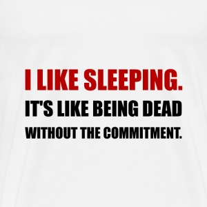 Sleeping Like Dead Commitment - Men's Premium T-Shirt