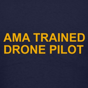 AMA TRAINED DRONE PILOT - Men's T-Shirt