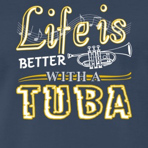 Life Is Better With Tuba Shirts - Men's Premium T-Shirt