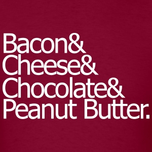 Bcon & Cheese & Chocolate & Peanut Butter t-shirt - Men's T-Shirt