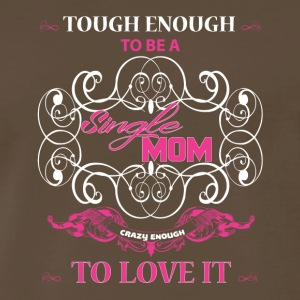 Single Mom T Shirt - Men's Premium T-Shirt