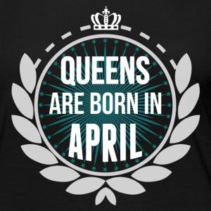 Queens Are Born In April Long Sleeve Shirts - Women's Premium Long Sleeve T-Shirt