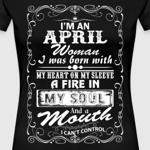 I'm An April Woman T-Shirts - Women's Premium T-Shirt
