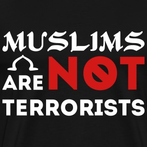 Muslims Are Not Terrorists Islam Shirt T-Shirts - Men's Premium T-Shirt