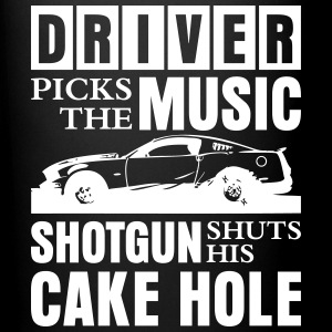 Driver Picks The Music shotgun shuts his cake hole Mugs & Drinkware - Full Color Mug