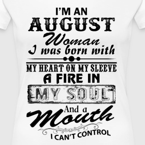 I'm An August Woman T-Shirts - Women's Premium T-Shirt