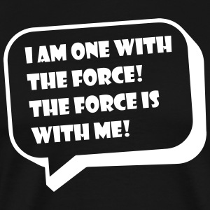 I am one with the force SHIRT MAN - Men's Premium T-Shirt