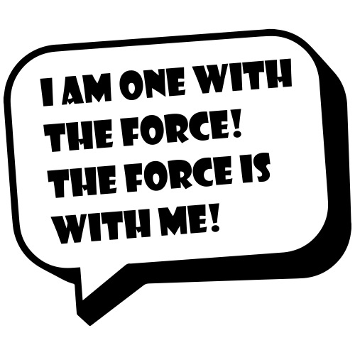 i am one with the force the force is with me