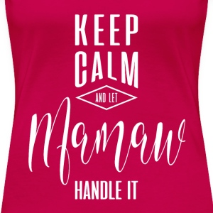Keep Calm Mamaw T-shirt - Women's Premium T-Shirt