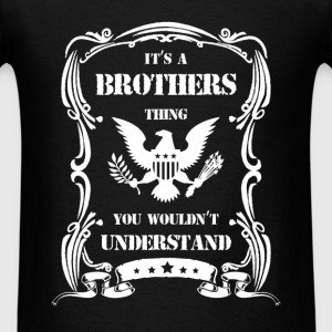 Brothers - It's a brothers thing you wouldn't unde - Men's T-Shirt