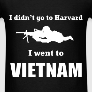 Vietnam Veteran - I didn't go to Harvard, I went t - Men's T-Shirt