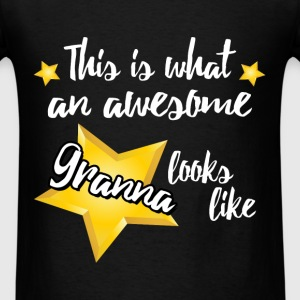 Granna - This is what an awesome Granna looks like - Men's T-Shirt
