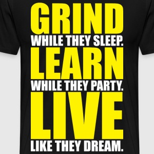 Grind, Learn, Live (White and Yellow Print) T-Shirts - Men's Premium T-Shirt