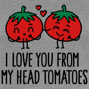 I love you from my head tomatoes T-Shirts - Women's Premium T-Shirt