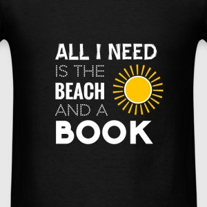 Beach - All I need is the beach and a book - Men's T-Shirt