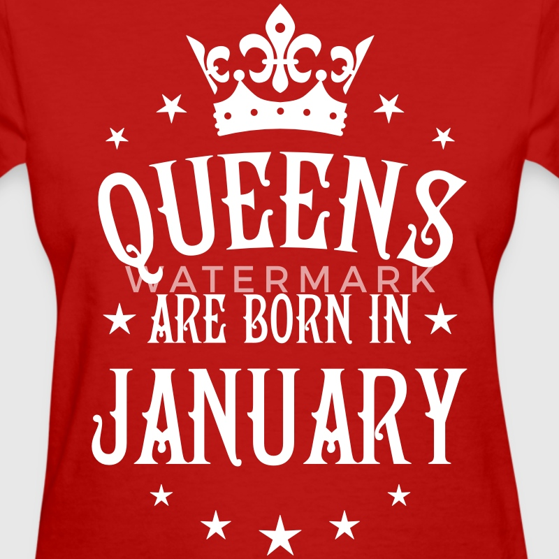 Queens are born in January birthday Crown Stars Te - Women's T-Shirt
