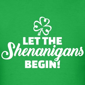 Let shenanigans begin T-Shirts - Men's T-Shirt