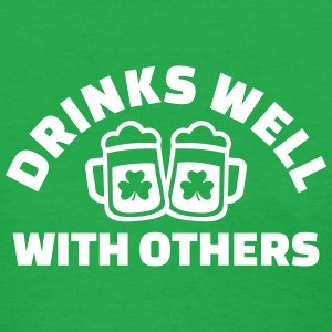 Drinks well with others T-Shirts - Women's T-Shirt