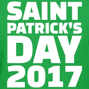 Saint Patricks Day 2017 T-Shirts - Women's T-Shirt