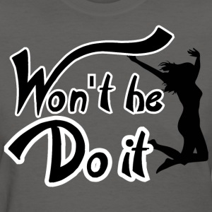 Won't He Do It - Women's T-Shirt