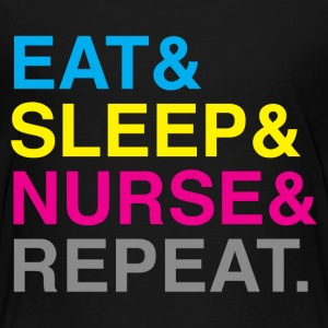 Eat Sleep Nurse REPEAT - Toddler Premium T-Shirt