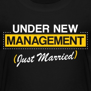 Under New Management - Toddler Premium T-Shirt