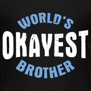 Worlds Oayest Brother - Toddler Premium T-Shirt