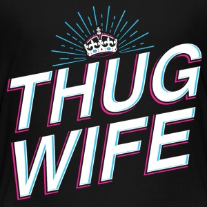 Thug Wife - Toddler Premium T-Shirt