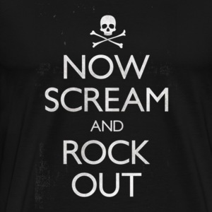 Now Scream & Rock Out - Men's Premium T-Shirt
