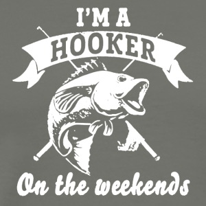 Hooker On The Weekends Tee Shirt - Men's Premium T-Shirt