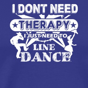 Line Dance Therapy Shirts - Men's Premium T-Shirt